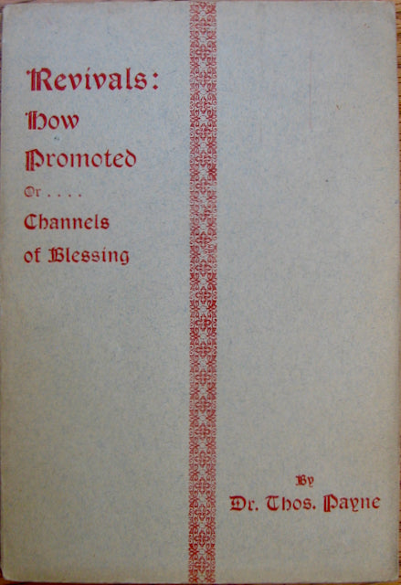 Payne, Thomas. Revivals - How Promoted; or, Channels of Blessing
