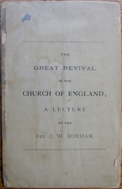 Bonham, J. W. The Great Revival in the Church of England; A Lecture