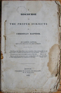 Arnold, Samuel. A Discourse on the Proper Subjects of Christian Baptism