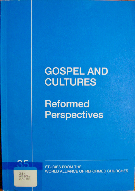 Wilson, H. S. [editor]. Gospel and Cultures: Reformed Perspectives