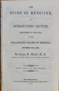 Mitchell, Thomas D., M.D. The Study of Medicine; an Introductory Lecture (1849)