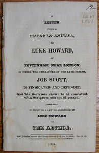 A Letter from a Friend in America, to Luke Howard, of Tottenham, near London, in which the Character of our late Friend, Job Scott, is Vindicated