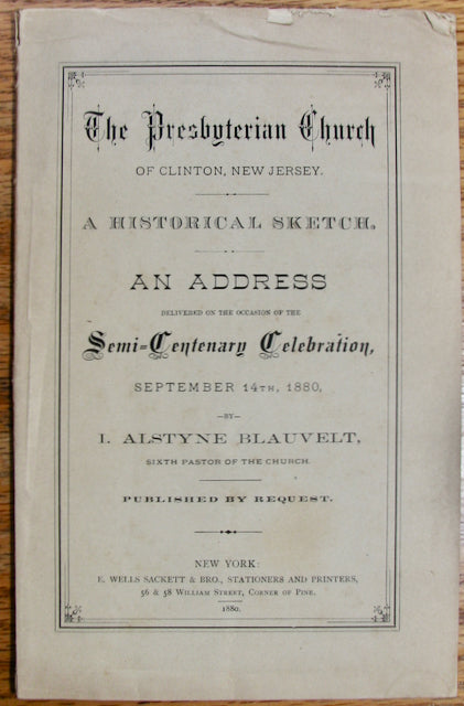 Blauvelt, I. Alstyne. The Presbyterian Church of Clinton, New Jersey. A Historical Sketch