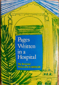 Medler, William H. Pages Written in a Hospital