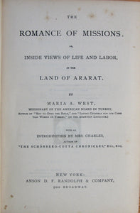 West, Maria A. The Romance of Missions or Inside Views of Life and Labor, in the Land of Ararat