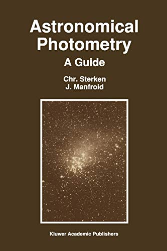 Sterken, Chr.; Manfroid, J. Astronomical Photometry: A Guide (Astrophysics and Space Science Library)