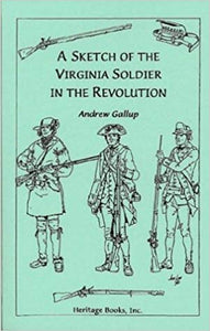 Gallup, Andrew. A Sketch of the Virginia Soldier in the Revolution
