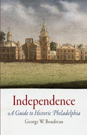 Boudreau, George W. Independence: A Guide to Historic Philadelphia