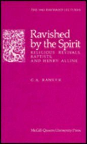 Rawlyk, G. A. Ravished by the Spirit: Religious Revivalists, Baptists, and Henry Alline (Hayward Lectures)