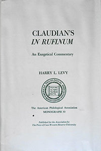 Levy, Harry L. Claudian's In Rufinum: an exegetical commentary
