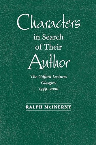 McInerny, Ralph. Characters in Search of Their Author: The Gifford Lectures, 1999-2000