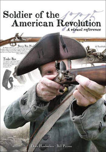 Hambucken, Denis; Payson, Bill. Soldier of the American Revolution: A Visual Reference