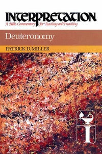 Miller, Patrick D. Deuteronomy: Interpretation, A Bible Commentary for Teaching and Preaching