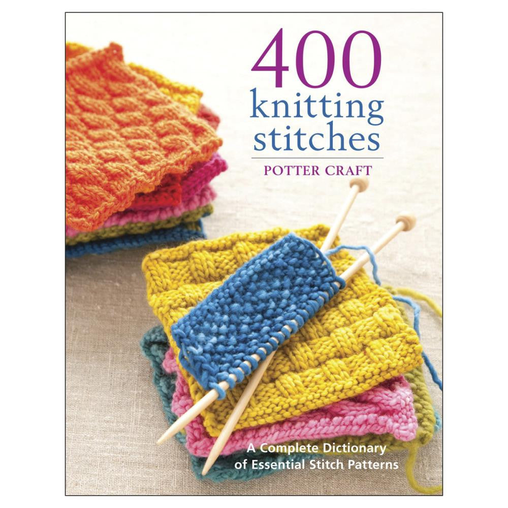 400 Knitting Stiches: A Complete Dictionary of Essential Stitch Patterns