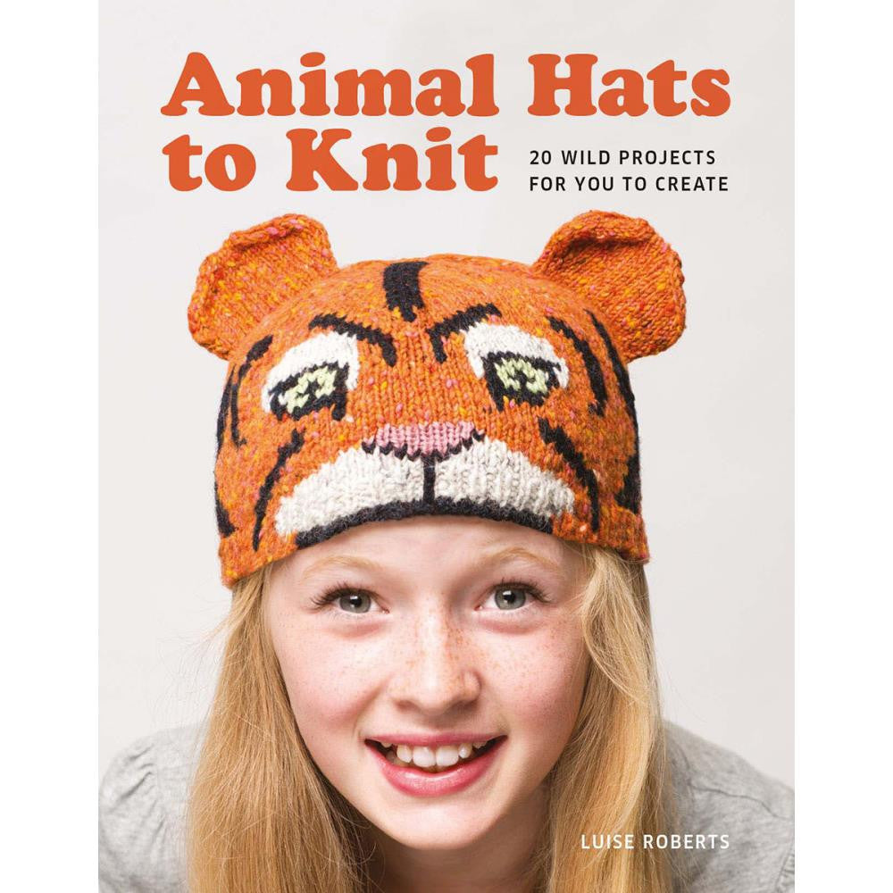 Animal Hats to Knit: 20 Wild Projects for You to Create