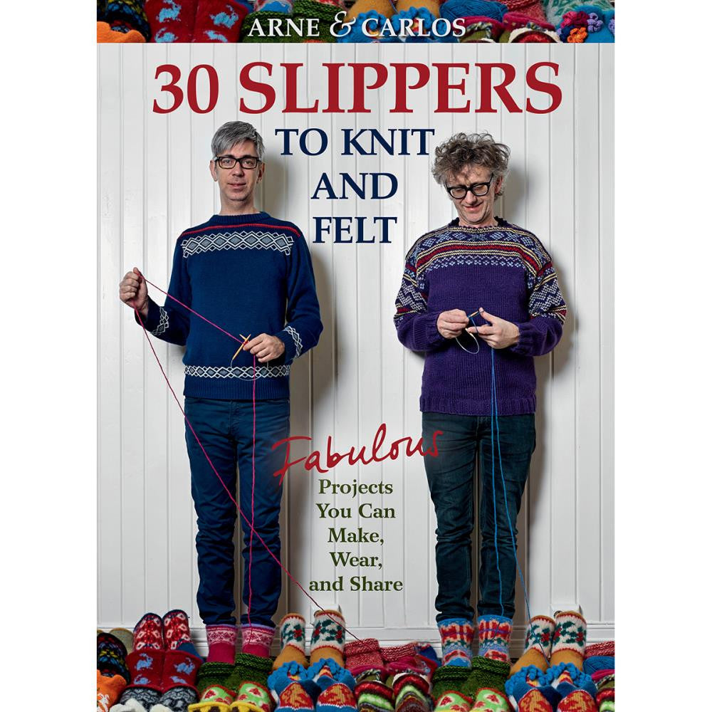 30 Knit Slippers to Knit and Felt