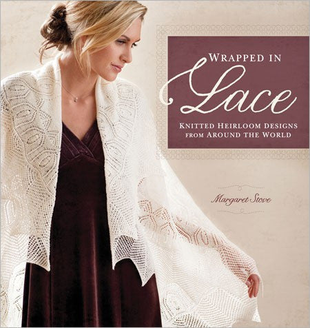 Wrapped in Lace Knitted Heirloom Designs from Around the World