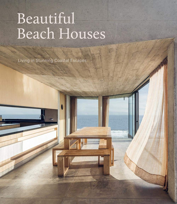 Beautiful Beach Houses I Living In Stunning Coastal Escapes
