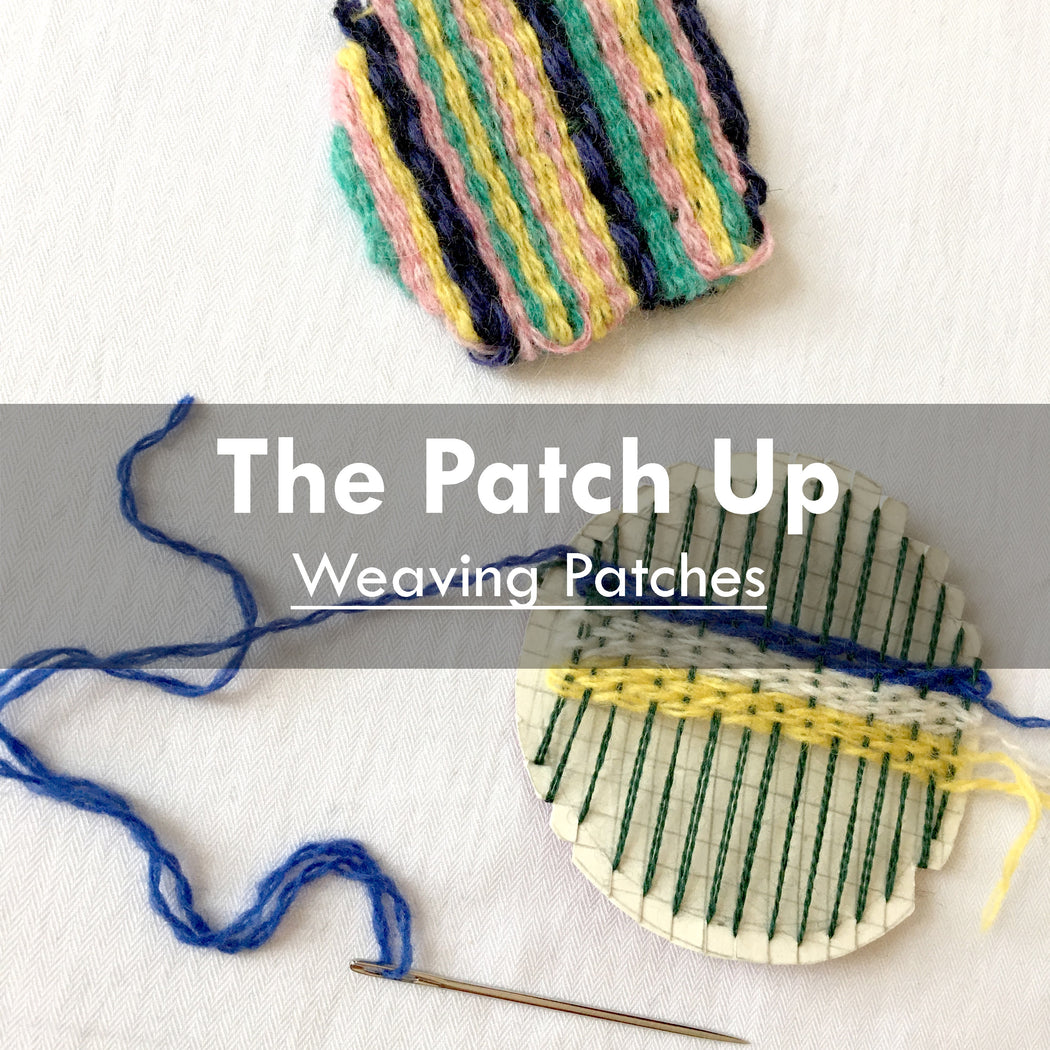 The Patch Up- Online Patch Weaving, 29th April