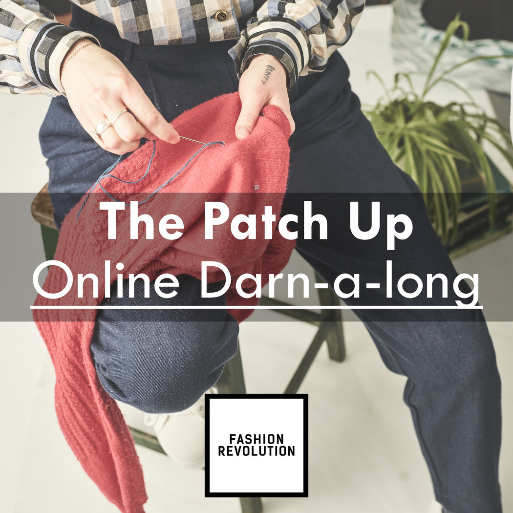 The Patch Up-Darn-a-long | 20th April | Fashion Revolution