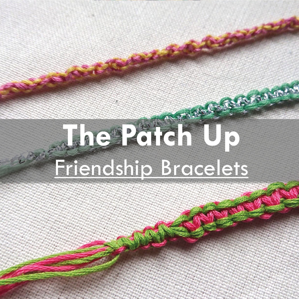 The Patch Up- Online Friendship Bracelets, 6th May