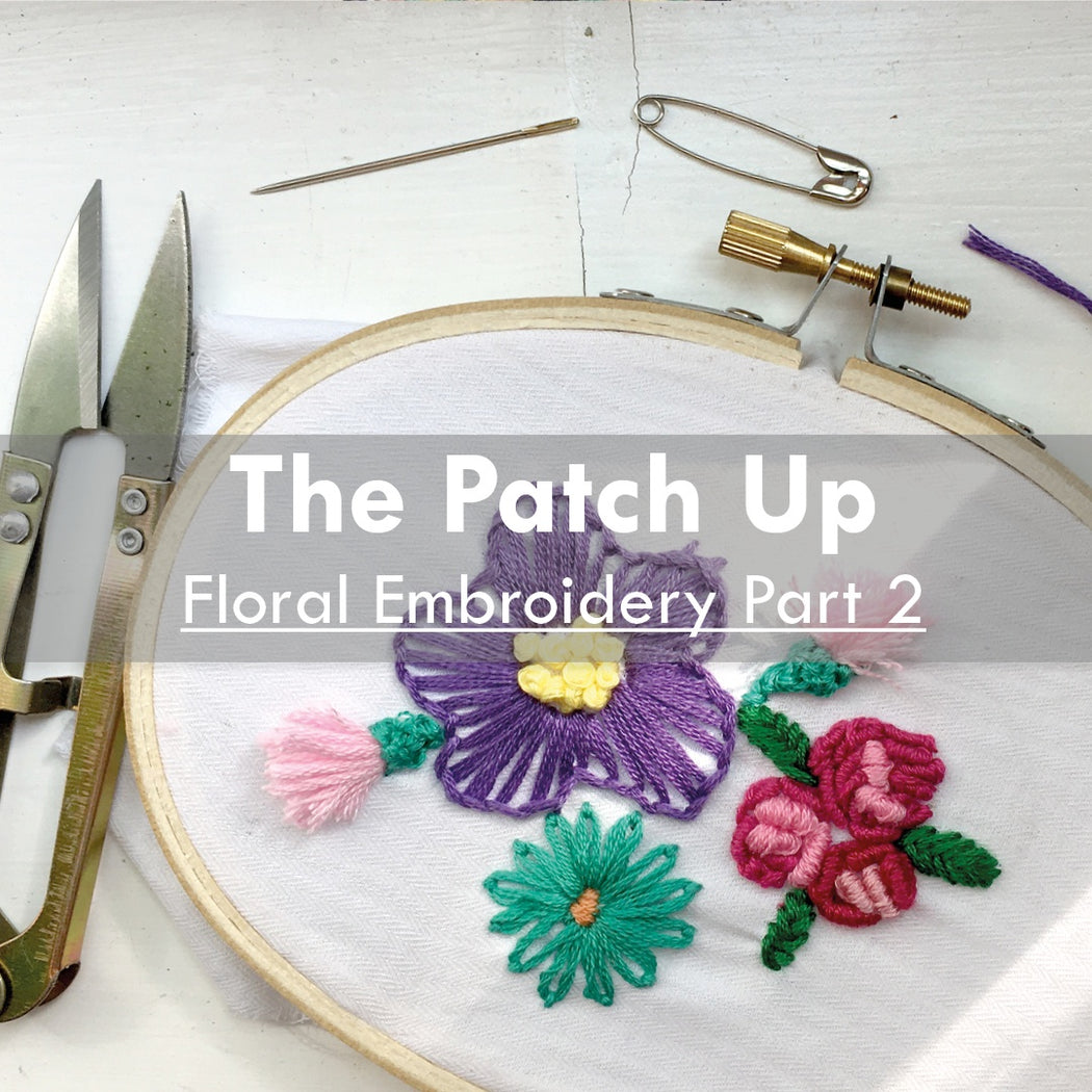 The Patch Up | Floral Embroidery, 3rd June