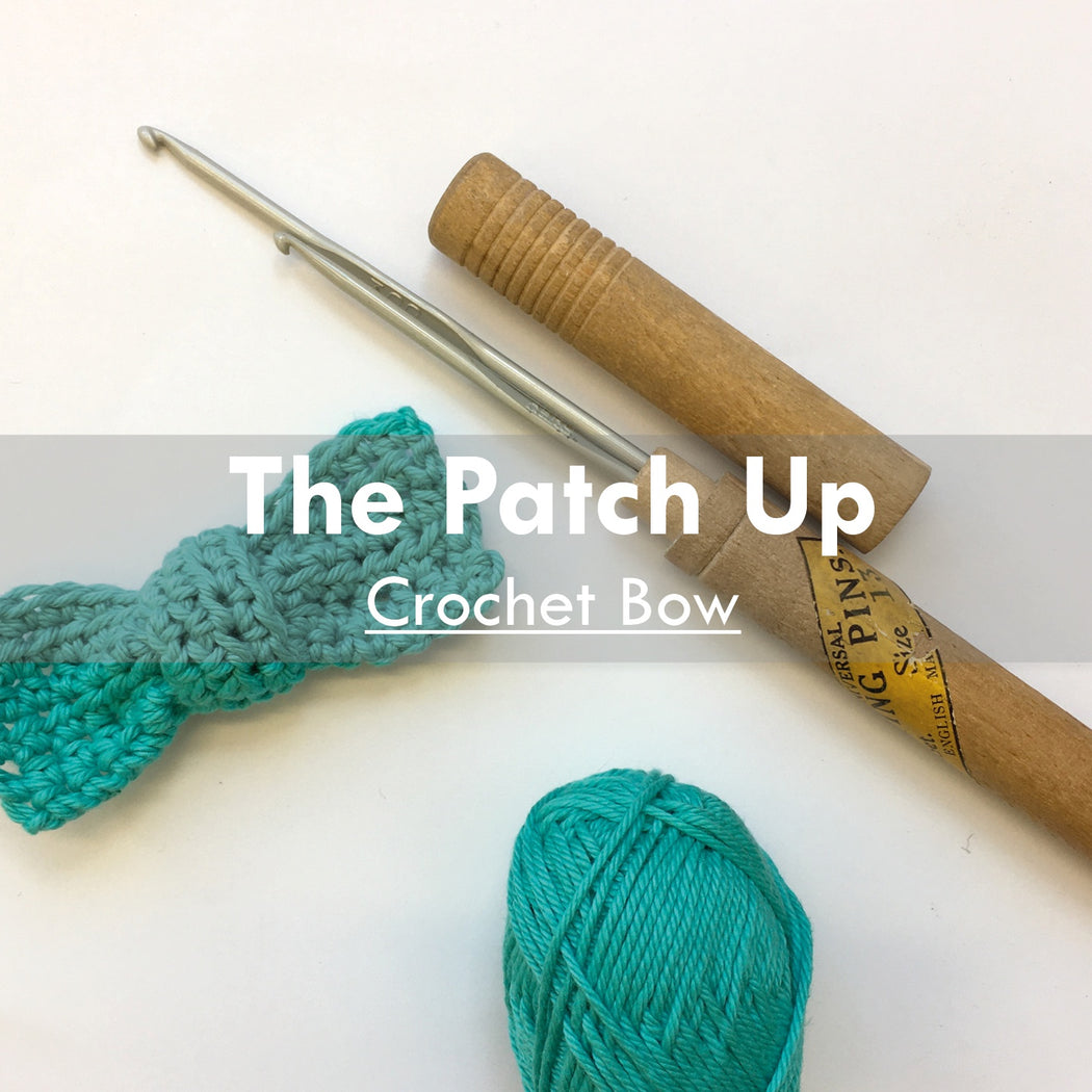 The Patch Up | Crochet Bow, 24th June