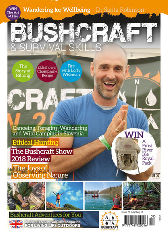 Bushcraft & Survival Skills Magazine - Issue 75 - Jul/Aug 2018 from Purpleheart Wood Ltd