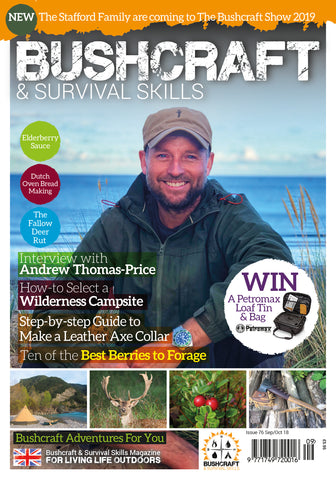 Bushcraft & Survival Skills Magazine - Issue 76 - Sep/Oct 2018 from Purpleheart Wood Ltd
