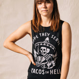 Hope They Serve Tacos in Hell Muscle Tank