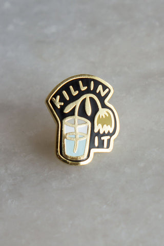 Killin' It Enamel Pin