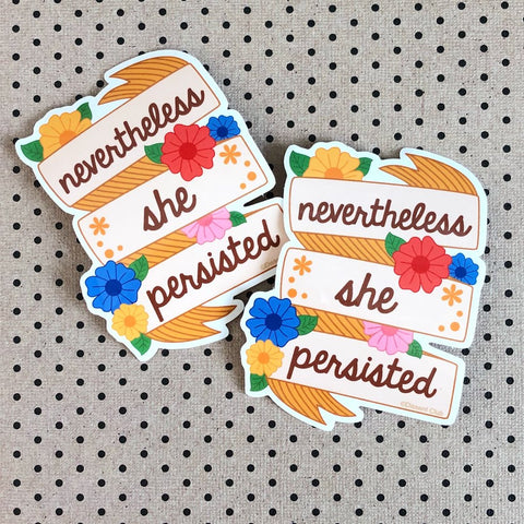 Never the Less She Persisted Vinyl Sticker