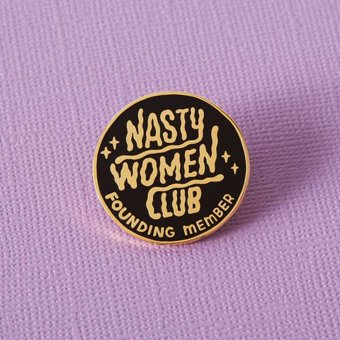 Nasty Woman Founding Member Enamel Pin