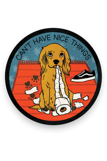 Can't Have Nice Things - Dog Vinyl Sitcker