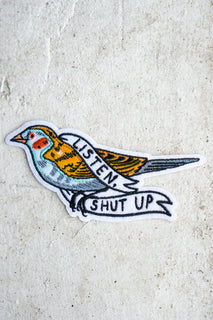 Listen, Shut Up Embroidered Patch