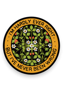 Never Been Wrong Vinyl Sticker