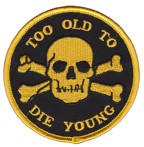 Too Old to Die Young Patch