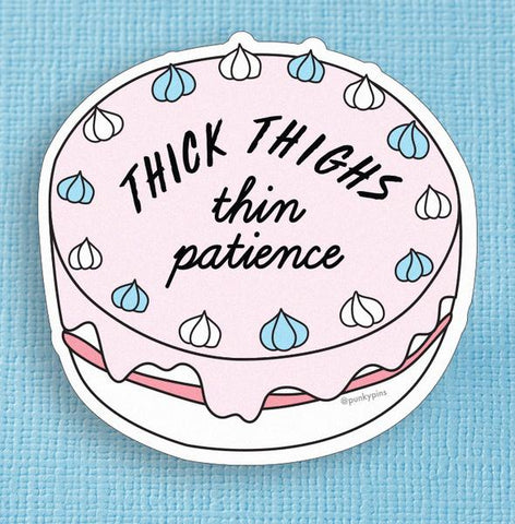 Thick Thighs Thin Patience Sticker