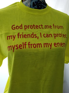 God protect me from my friends