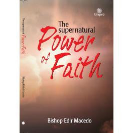 The Supernatural Power of Faith