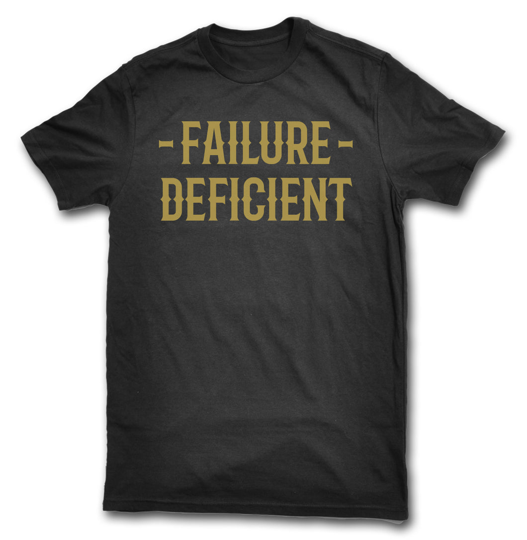 Failure Deficient - Rich Gold Ink
