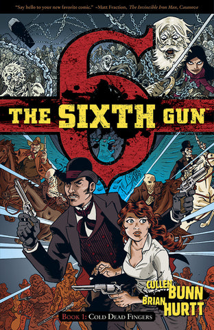 The Sixth Gun Volume 1: COLD DEAD FINGERS