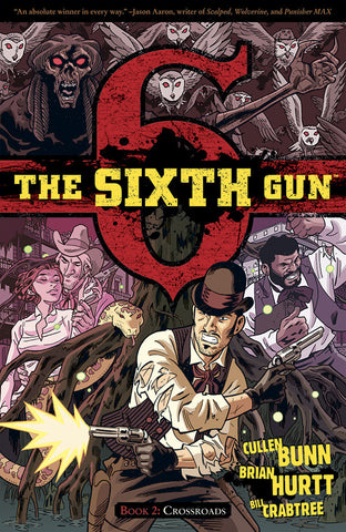 The Sixth Gun Volume 2: CROSSROADS