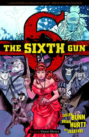 The Sixth Gun Volume 6: GHOST DANCE