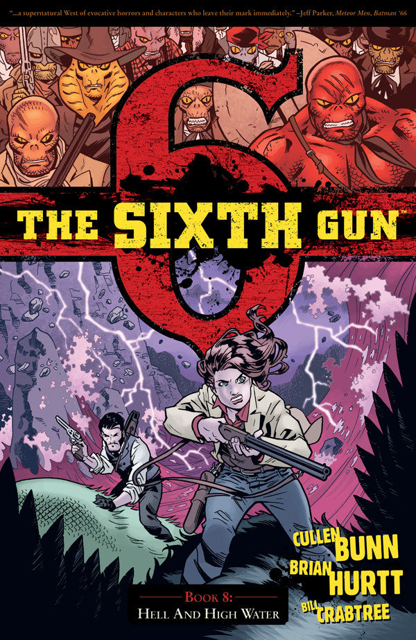 The Sixth Gun Volume 8: HELL AND HIGH WATER
