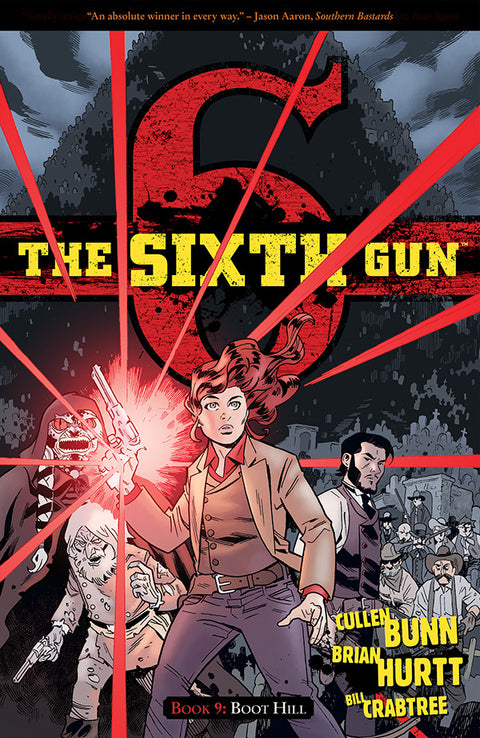 The Sixth Gun Volume 9: BOOT HILL
