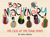 Bad Machinery Volume 1: THE CASE OF THE TEAM SPIRITS (HARDCOVER)