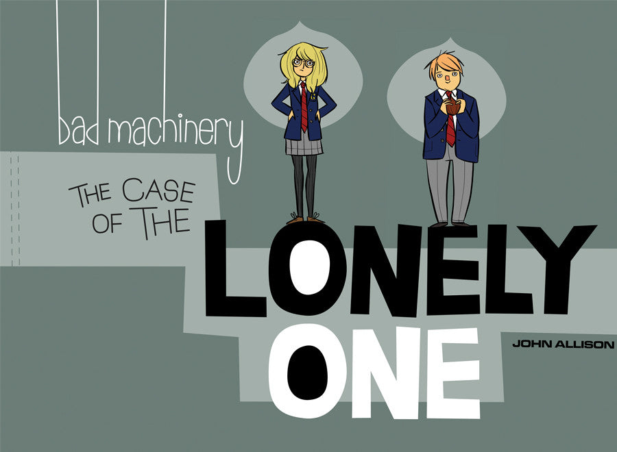 Bad Machinery Vol. 4 - The Case of the Lonely One