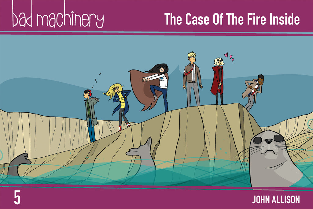 Bad Machinery Vol. 5 - The Case of the Fire Inside