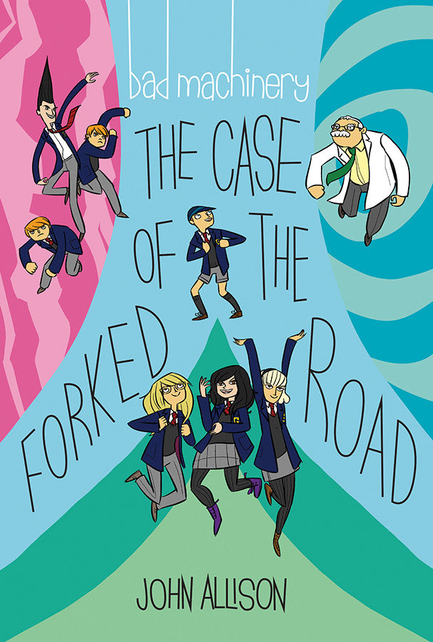 Bad Machinery Vol. 7: The Case of the Forked Road